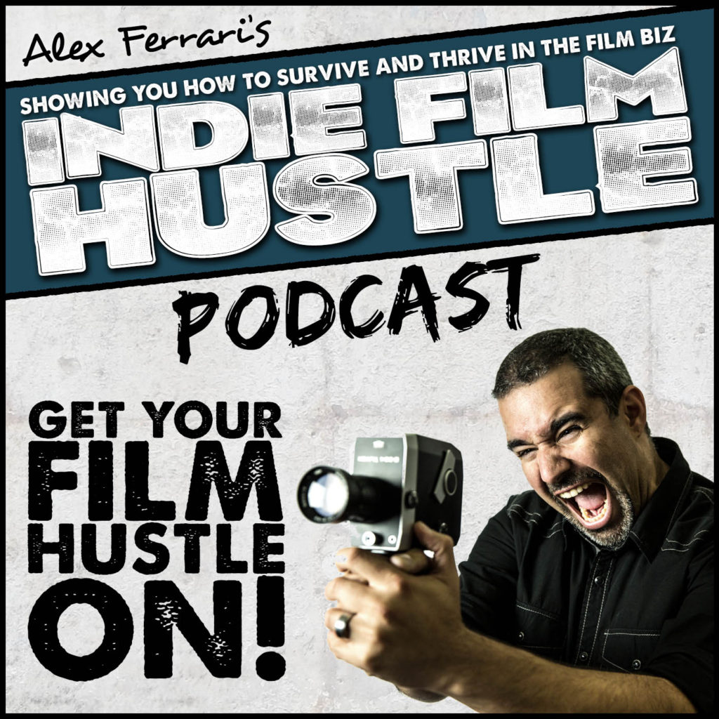 Indie Film Hustle Podcast