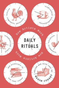 Daily Rituals How Artists Work